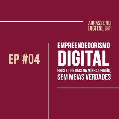 Podcast Arrase no Digital com Caroline Caracas